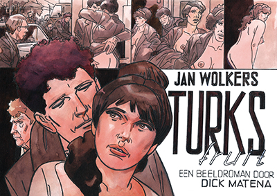 Turks fruit, een beeldroman Dick Matena & Jan Wolkers
