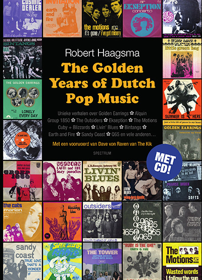 The Golden Years of Dutch Pop Music Robert Haagsma